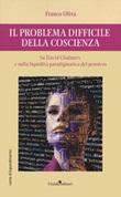 Il problema difficile della coscienza. Su David Chalmers e sulla liquidità paradigmatica del pensiero Libro di  Franco Oliva