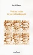 Verità e storia in Søren Kierkegaard Libro di  Ingrid Basso