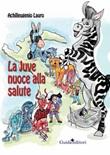 La Juve nuoce alla salute Libro di  Achilleugenio Lauro