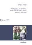 Pedagogia filosofica e relazione educativa Libro di  Cinzia Turli