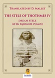 The stele of Thothmes IV. Dream stele (of the eighteenth dynasty) Ebook di