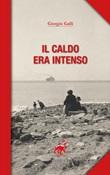 Il caldo era intenso Ebook di  Giorgio Galli, Giorgio Galli