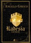 Genesi. Kadesia Libro di  Angelo Greco