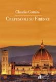 Crepuscoli su Firenze Libro di  Claudio Comini