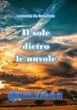 Il sole dietro le nuvole Libro di  Leonardo De Benedictis