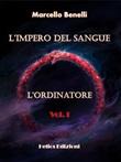 L' ordinatore. L'impero del sangue Ebook di  Marcello Benelli, Marcello Benelli