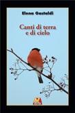 Canti di terra e di cielo Libro di  Elena Gastaldi