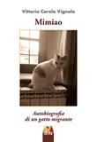 Mimiao. Autobiografia di un gatto migrante Libro di  Vittoria Carola Vignola