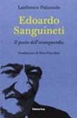 Edoardo Sanguineti. Il poeta dell'avanguardia Ebook di  Lanfranco Palazzolo