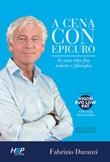 A cena con Epicuro. La mia vita tra salute e filosofia Libro di  Fabrizio Duranti