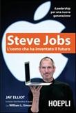 Steve Jobs. L'uomo che ha inventato il futuro Libro di  Jay Elliot, William L. Simon
