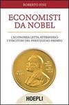 Economisti da Nobel. L'economia letta attraverso i vincitori del prestigioso premio