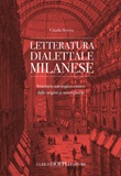 Letteratura dialettale milanese. Itinerario antologico-critico dalle origini ai nostri giorni Libro di  Claudio Beretta