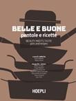 Belle e buone. Pentole e ricette-Beauty meets taste. Pots and recipes Libro di