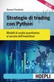 Strategie di trading con Python. Modelli di analisi quantitativa al servizio dell'investitore Libro di  Giovanni Trombetta