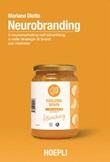 Neurobranding. Il neuromarketing nell'advertising e nelle strategie di brand per i marketer Ebook di  Mariano Diotto