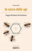 In cerca delle api. Viaggio dall'alveare all'ecosistema Ebook di  Francesco Nazzi