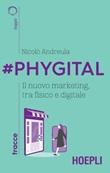 #Phygital. Il nuovo marketing, tra fisico e digitale Ebook di  Nicolò Andreula