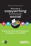 Manuale di copywriting e scrittura per i social. Come scrivere per Facebook, Instagram e LinkedIn Ebook di  Alfonso Cannavacciuolo