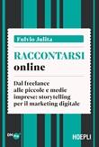Raccontarsi online. Dal freelance alle piccole e medie imprese: storytelling per il marketing digitale Ebook di  Fulvio Julita