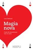 Magia nova. L'arte di emozionare con le carte Ebook di  Luca Bettoni