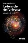 Le formule dell'universo. Alla ricerca di un modello matematico del cosmo Ebook di  Giorgio Balzarotti