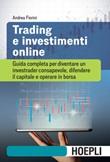 Trading e investimenti online. Guida completa per diventare un investrader consapevole, difendere il capitale e operare in borsa Ebook di  Andrea Fiorini