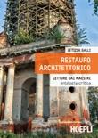 Restauro architettonico. Letture dai maestri, antologia critica Ebook di  Letizia Galli
