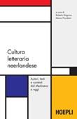Cultura letteraria neerlandese. Autori, testi e contesti dal Medioevo a oggi Ebook di