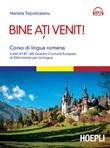 Bine ati venit! Corso di lingua romena. Livelli A1-B1+ del Quadro comune europeo di riferimento per le lingue. Con File audio per il download Ebook di  Harieta Topoliceanu