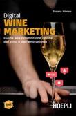 Digital wine marketing. Guida alla promozione online del vino e dell'enoturismo Ebook di  Susana Alonso