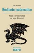 Bestiario matematico. Mostri e strane creature nel regno dei numeri Ebook di  Paolo Alessandrini