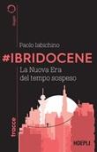 #Ibridocene. La nuova era del tempo sospeso Ebook di  Paolo Iabichino