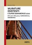 Murature esistenti e Super Sismabonus 2020. NTC 2018 - Circ.7/2019 - Eurocodice 8.3 - Sismabonus Ebook di  Antonio Cirillo