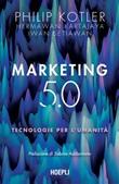 Marketing 5.0. Tecnologie per l'umanità Ebook di  Philip Kotler, Hermawan Kartajaya, Iwan Setiawan
