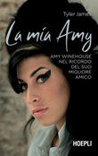 La mia Amy. Amy Winehouse nel ricordo del suo migliore amico Ebook di  James Tyler