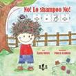 No! Lo shampoo no! Ediz. CAA Libro di  Ilana Moses