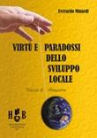 Virtù e paradossi dello sviluppo locale. Tracce per una riflessione Ebook di  Everardo Minardi, Everardo Minardi, Everardo Minardi