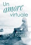 Un amore virtuale Ebook di  Tracie Podger