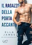 Il ragazzo della porta accanto. Off-Limits romance Ebook di  Ella James