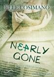 Nearly gone. Nearly Boswell Ebook di  Elle Cosimano