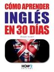 Cómo aprender inglés en 30 días Ebook di  Giovanni Sordelli