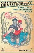 Il maledetto paese che puzzava di pesce. Gli strani casi di Ulysse Bonamy. Vol. 3: Libro di  Ivo Torello