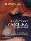 La giovane vampira e altri misteri Ebook di  Joseph-Henry Rosny Aîné, Joseph-Henry Rosny Aîné