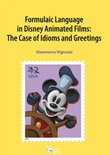 Formulaic language in Disney animated films: the case of idioms and greetings Libro di  Gianmarco Vignozzi