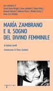 María Zambrano e il sogno del divino femminile Ebook di  Giuliana Savelli