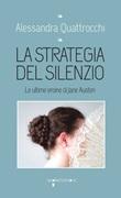 La strategia del silenzio. Le ultime eroine di Jane Austen Ebook di  Alessandra Quattrocchi