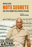 Note segrete. Eroi, spie e banditi della musica italiana Ebook di  Michele Bovi