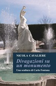 Divagazioni su un monumento. Una scultura di Carlo Fontana Libro di  Nicola Cavaliere
