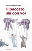 Il peccato sia con voi Ebook di  Cristiano Panzetti